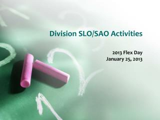 Division  SLO/SAO  Activities
