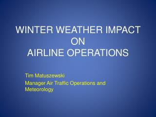 WINTER WEATHER IMPACT  ON  AIRLINE OPERATIONS