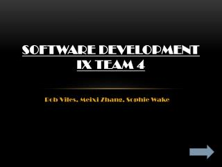 Software Development  IX Team 4