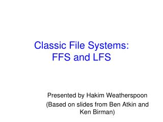 Classic File Systems: FFS and LFS