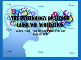 The Psychology of Second  L anguage  A cquisition