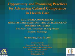 CULTURAL COMPETENCY:  HEALTH CARE MEETING THE CHALLENGE OF DIVERSE SOCIETIES The New York