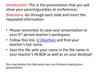 Introduction:  This is the presentation that you will show your parent/guardian at  conferences.