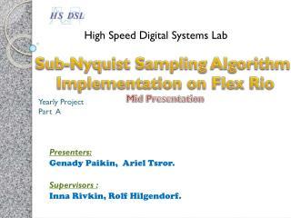 Presenters: Genady Paikin ,  Ariel  Tsror . Supervisors :  Inna  Rivkin , Rolf  Hilgendorf .