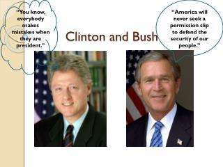 Clinton and Bush