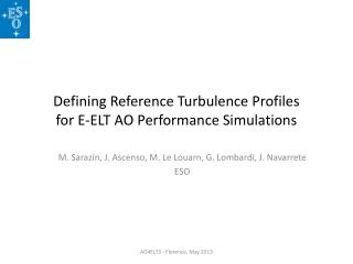 Defining Reference Turbulence Profiles  for E-ELT AO  P erformance Simulations