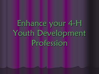 Enhance your 4-H Youth Development Profession