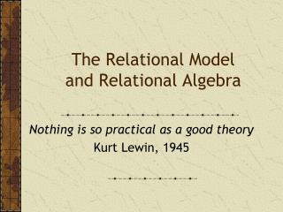 The Relational Model and Relational Algebra