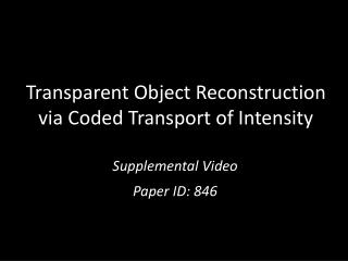 Transparent Object Reconstruction  via Coded Transport of Intensity