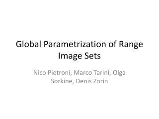 Global  Parametrization  of Range Image Sets