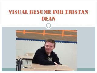 Visual resume for Tristan Dean