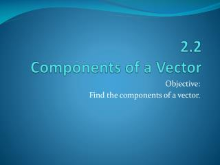 2.2 Components of a Vector