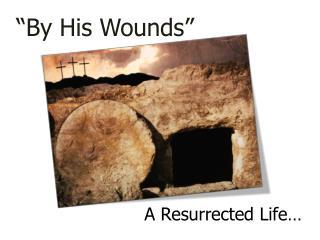 A Resurrected Life…