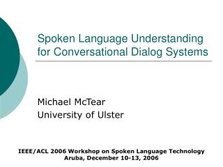 Spoken Language Understanding for Conversational Dialog Systems