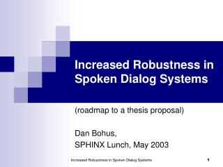 Increased Robustness in Spoken Dialog Systems