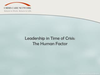 Leadership in Time of Crisis: The Human Factor