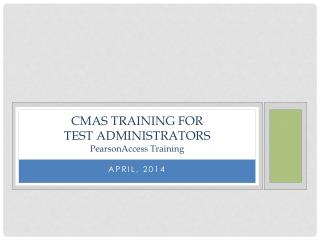 CMAS Training for Test Administrators PearsonAccess Training