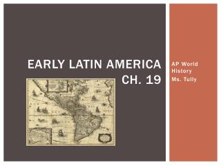 Early  latin america Ch. 19