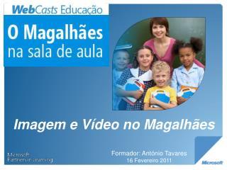 Imagem  e  Vídeo  no  Magalhães