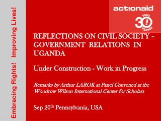 REFLECTIONS ON CIVIL SOCIETY – GOVERNMENT  RELATIONS  IN UGANDA