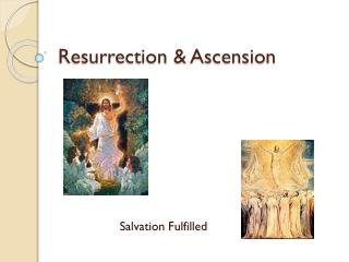 Resurrection & Ascension