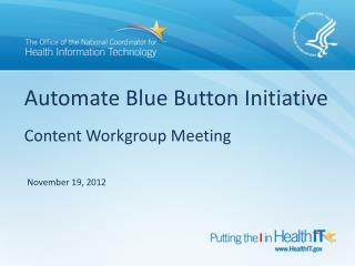 Automate Blue Button Initiative Content Workgroup Meeting