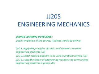 JJ205  ENGINEERING MECHANICS