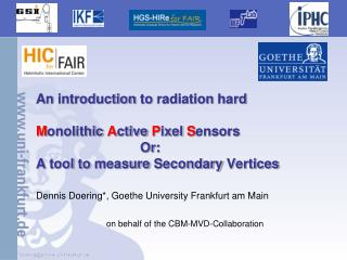 An  introduction to radiation hard M onolithic A ctive P ixel  S ensors  Or :
