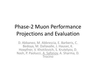 Phase-2 Muon Performance Projections and Evaluation
