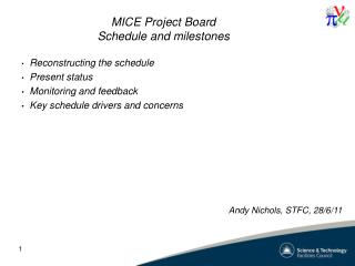 MICE Project Board Schedule and milestones