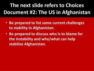 The next slide refers to Choices Document #2: The US in Afghanistan