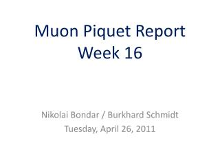 Muon  Piquet Report  Week 16