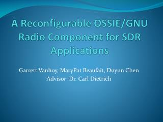 A Reconfigurable OSSIE/GNU Radio Component for SDR Applications