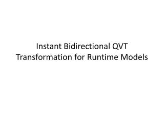 Instant Bidirectional QVT Transformation for Runtime Models