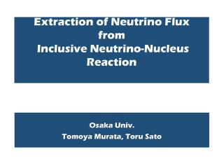 Extraction of Neutrino Flux  from  Inclusive Neutrino-Nucleus Reaction