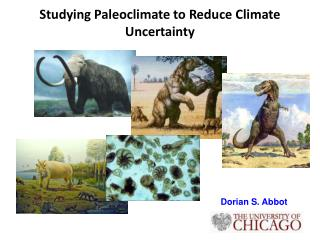 Studying  Paleoclimate to Reduce Climate Uncertainty