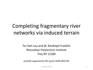Completing fragmentary river networks via induced terrain