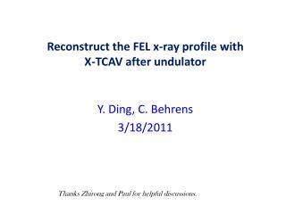 Reconstruct the FEL x-ray profile  with X-TCAV  after  undulator