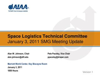 Space Logistics Technical Committee January 3,  2011  SMG Meeting Update