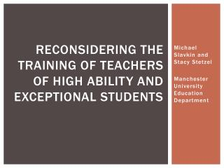 Reconsidering the Training of Teachers of High Ability and Exceptional Students