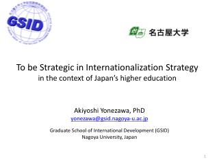 To be Strategic in Internationalization Strategy in the context of Japan's higher education