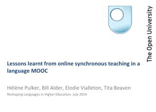 Lessons learnt from online synchronous teaching in a language MOOC