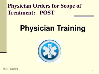 Physician Orders for Scope of Treatment:   POST