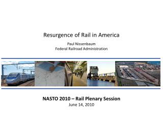 NASTO 2010 – Rail Plenary Session June 14, 2010