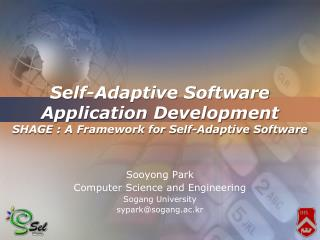 Self-Adaptive Software  Application Development SHAGE : A Framework for  Self-Adaptive  Software