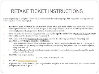 RETAKE TICKET INSTRUCTIONS