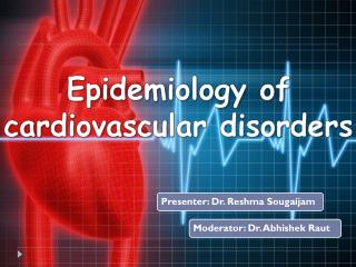 Epidemiology of cardiovascular disorders