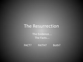 T he Resurrection