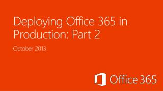 Deploying Office 365 in Production: Part 2