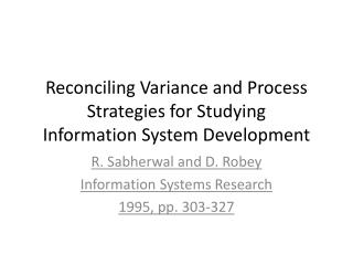 Reconciling Variance and Process Strategies for Studying Information System Development